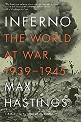 Inferno: The World at War, 1939-1945 by Max Hastings (2012-10-02)