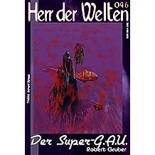 """HdW 046: Der Super-G.A.U.: """"Die Katastrophe ist nicht mehr aufzuhalten - hat John Willard versagt?"""" (HERR DER WELTEN 64)"""