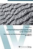 Unternehmensbewertung und Steuern: Eine Analyse von Wachstumsprozessen im Rahmen des IDW S 1