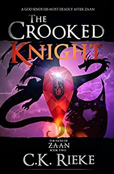 The Crooked Knight (The Path of Zaan Book 2) by [Rieke, C.K.]