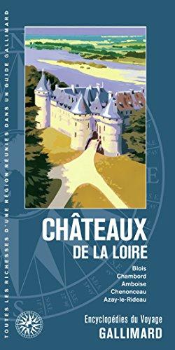 Châteaux de la Loire: Blois, Chambord, Amboise, Chenonceau, Azay-le-Rideau par Collectifs