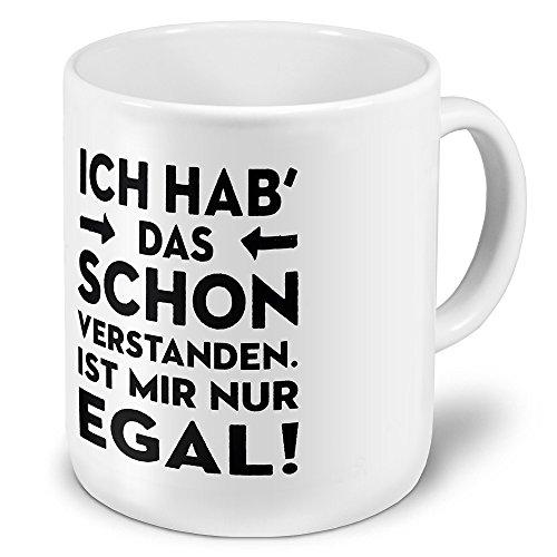 XXL Riesen-Tasse mit Spruch: I hab das schon verstanden. Ist mir nur egal! - Kaffeebecher, Sprüchebecher Becher, Mug