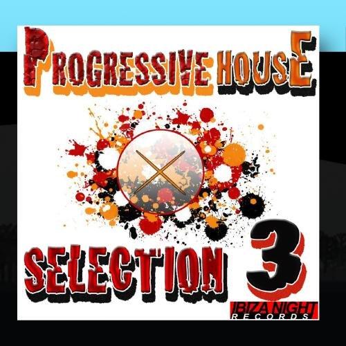Progressive House Selection Vol.3