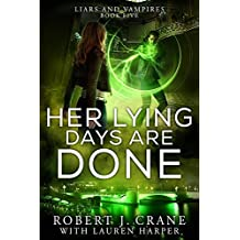 Her Lying Days Are Done (Liars and Vampires Book 5) (English Edition)