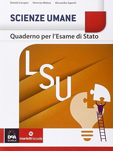 Scienze umane. Quaderno per l'esame di stato LSU. Per le Scuole superiori
