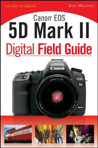 Canon EOS 5D Mark II Digital Field Guide - Digital Field Guide