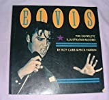 Elvis Presley: The Complete Illustrated Record by Roy Carr (1989-08-24)