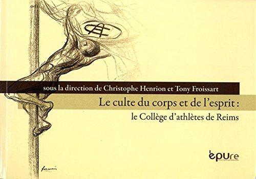 Le culte du corps et de l'esprit : le Collège d'athlètes de Reims par Christophe Henrion
