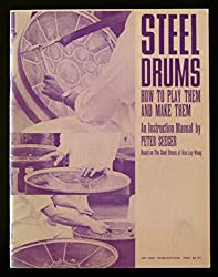 Steel drums, how to play them and make them: An instruction manual