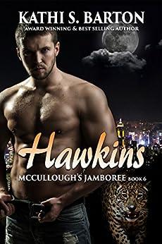 Hawkins: McCullough's Jamboree – Erotic Jaguar Shapeshifter Romance (McCullough's Jamboree Book 6) by [Barton, Kathi S. ]