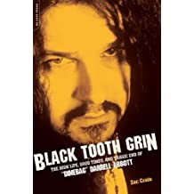 """Black Tooth Grin: The High Life, Good Times, and Tragic End of """"Dimebag"""" Darrell Abbott by Zac Crain (2-Jun-2009) Paperback"""