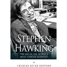 Stephen Hawking: The Life of the World's Most Famous Scientist