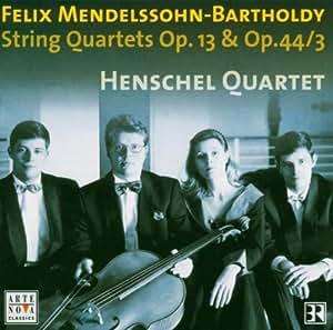 Mendelssohn: String Quartets, Op. 13 & Op. 44/3