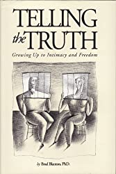 Telling the Truth: Growing Up to Intimacy and Freedom by Brad Blantan (1991-06-06)