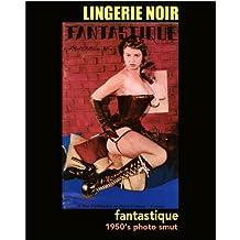 Fantastique #1 (Lingerie Noir Book 9) (English Edition)