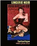 Fantastique #1 (Lingerie Noir Book 9)
