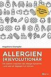 Allergien revolutionär: Die wahren Ursachen der Allergie-Epidemie und was wir dagegen tun können.