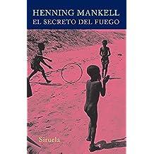 El secreto del fuego (Siruela/Colección Escolar nº 32)