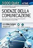 EdiTEST. Scienze della comunicazione. 3000 quiz. Ampia raccolta di quesiti tratti da prove reali e 10 simulazioni d'esame per la preparazione ai test di accesso . Con software di simulazione