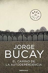 El camino de la autodependencia par  Jorge Bucay