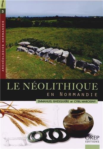 Le Néolithique en Normandie par C. Marcigny - E. Ghesquière