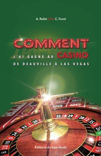 Comment j'ai gagné au casino de Deauville à Las Vegas par Charles Furet