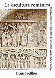 La escultura románica: Investigaciones sobre la historia de las formas (Arte y estética) (Tapa blanda)