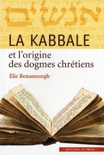 La Kabbale et l'origine des dogmes chr??tiens by Elie Benamozegh (2011-04-03)