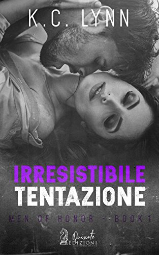 Irresistibile Tentazione (Men of Honor Vol. 1) di [Lynn, K.C.]