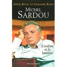 MICHEL SARDOU L'OMBRE ET LA LUMIERE