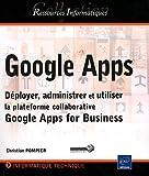 Telecharger Livres Google Apps Deployer administrer et utiliser la plateforme collaborative Google Apps for Business (PDF,EPUB,MOBI) gratuits en Francaise