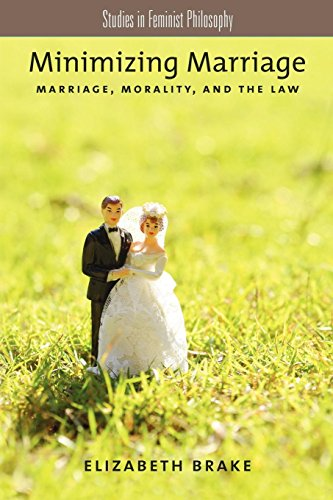 Minimizing Marriage: Marriage, Morality, And The Law (Studies In Feminist Philosophy) - Moral Ehe Und