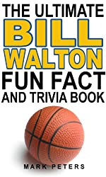 The Ultimate Bill Walton Fun Fact And Trivia Book (English Edition)