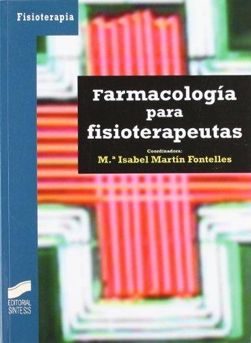 Farmacología para fisioterapeutas (Enfermería, fisioterapia y podología. Serie Fisioterapia) por M.ª Isabel Martín Fontelles (coordinadora)