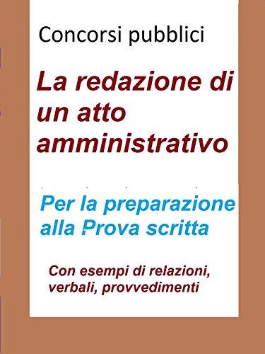 Concorsi pubblici - La redazione di un atto amministrativo Concorsi pubblici – La redazione di un atto amministrativo 51vrsywDX3L