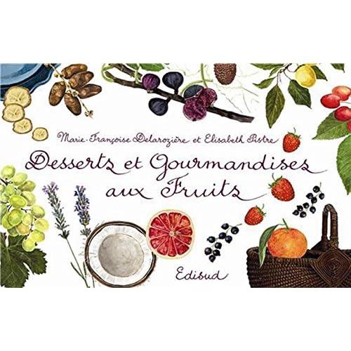 Desserts et gourmandises aux fruits