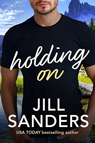 Holding On (Haven, Montana Book 3) by [Sanders, Jill]