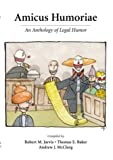 Amicus Humoriae: An Anthology of Legal Humor by Robert M. Jarvis (2003-11-02)