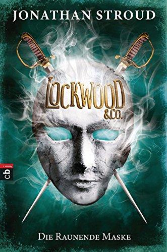 Lockwood & Co. - Die Raunende Maske (Die Lockwood & Co.-Reihe 3)