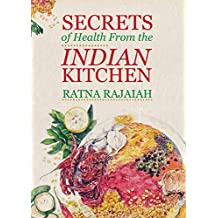 Secrets of Health from the Indian Kitchen Rajaiah, Ratna