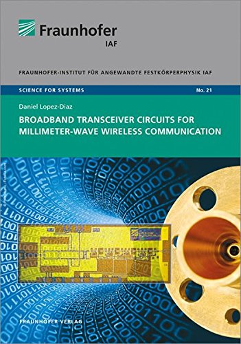 Broadband Transceiver Circuits for Millimeter-Wave Wireless Communication. (Science for systems)