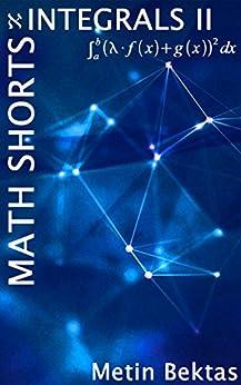 Math Shorts - Integrals II (English Edition) von [Bektas, Metin]