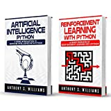 Machine Learning Python: 2 Manuscripts - Artificial Intelligence Python and Reinforcement Learning with Python (English Edition)