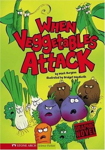When Vegetables Attack (Graphic Trax) by Mark Burgess (2008-01-01)