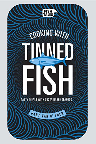 Cooking with Tinned Fish: Tasty Meals with Sustainable Seafood - Bild 1