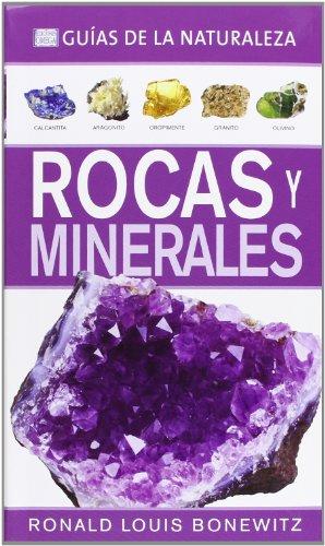 Rocas Y Minerales. Guías De La Naturaleza (GUÍAS DEL NATURALISTA-ROCAS, MINERALES Y PIEDRAS PRECIOSAS) por RONALD LOUIS BONEWITZ