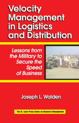Velocity Management in Logistics and Distribution: Lessons from the Military to Secure the Speed of Business (Resource Management) (English Edition)