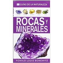 Rocas Y Minerales. Guías De La Naturaleza (GUÍAS DEL NATURALISTA-ROCAS, MINERALES Y PIEDRAS PRECIOSAS)
