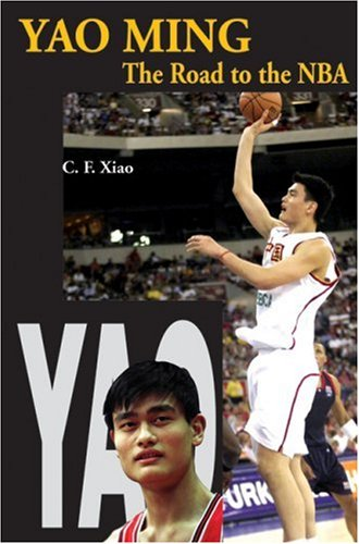 Yao Ming: The Road to the Nba por C. F. Xiao