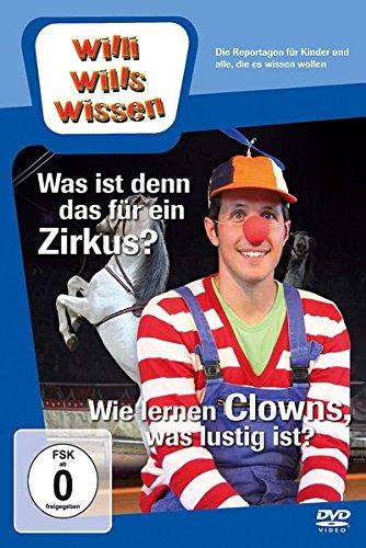 Willi wills wissen – Was ist denn das für ein Zirkus?/Wie lernen Clowns, was lustig ist?